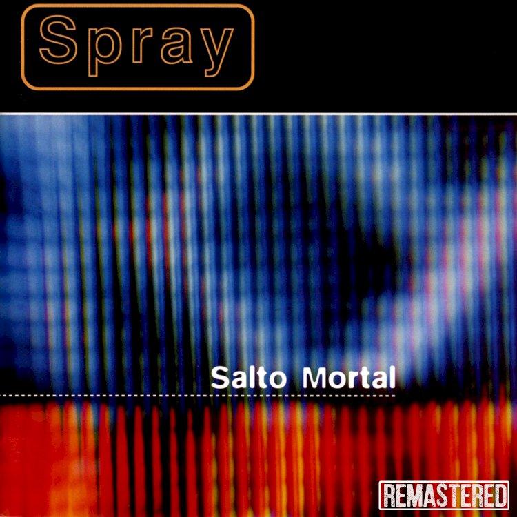 """""""Salto Mortal"""" é a mais recente remasterização  de SPRAY"""