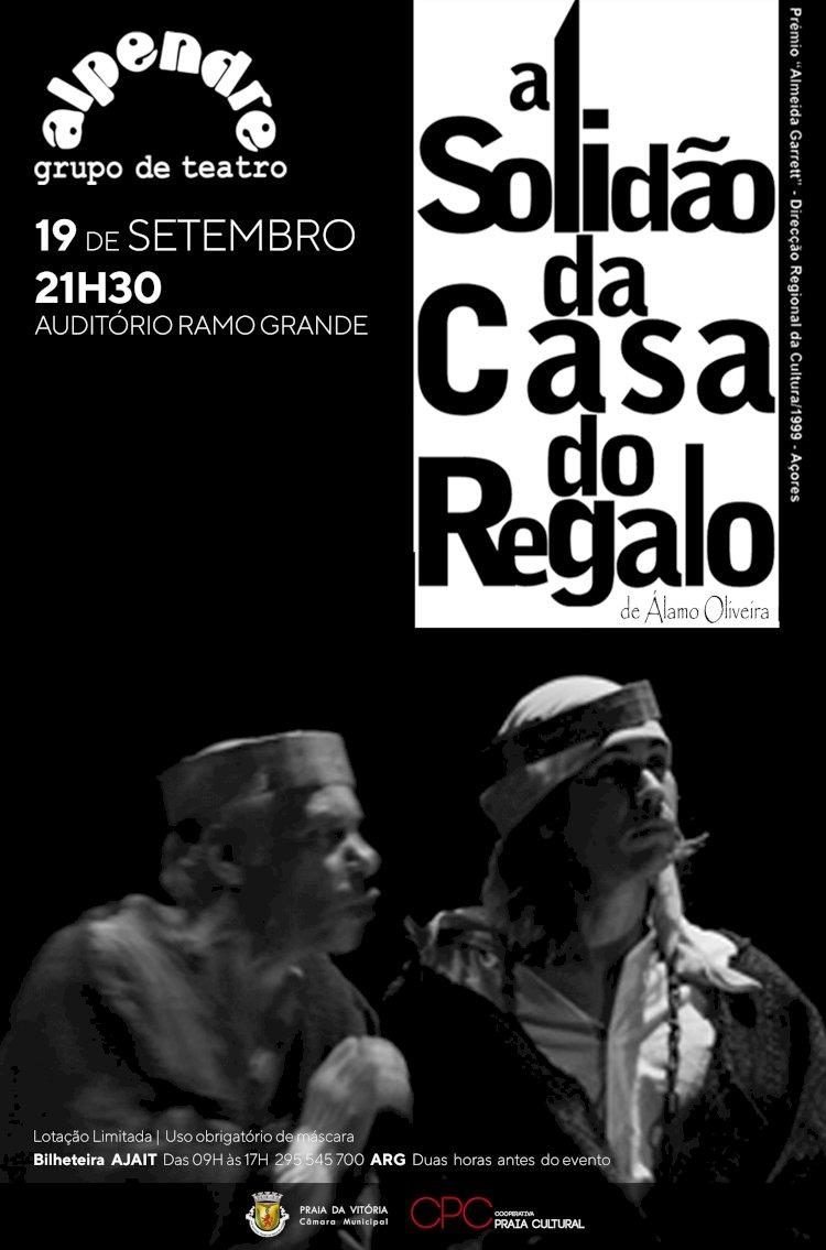 """Peça """"A Solidão da Casa do Regalo""""  no Auditório do Ramo Grande a 19 de Setembro"""