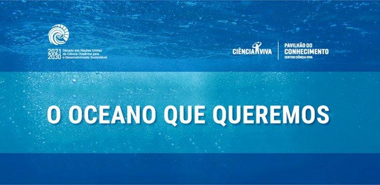 Ciência Viva reúne especialistas para planear o oceano do futuro