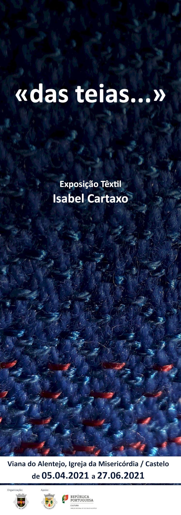 """Exposição """"Das teias – O tear como lareira (e os contos ao luar)"""" no castelo de Viana"""